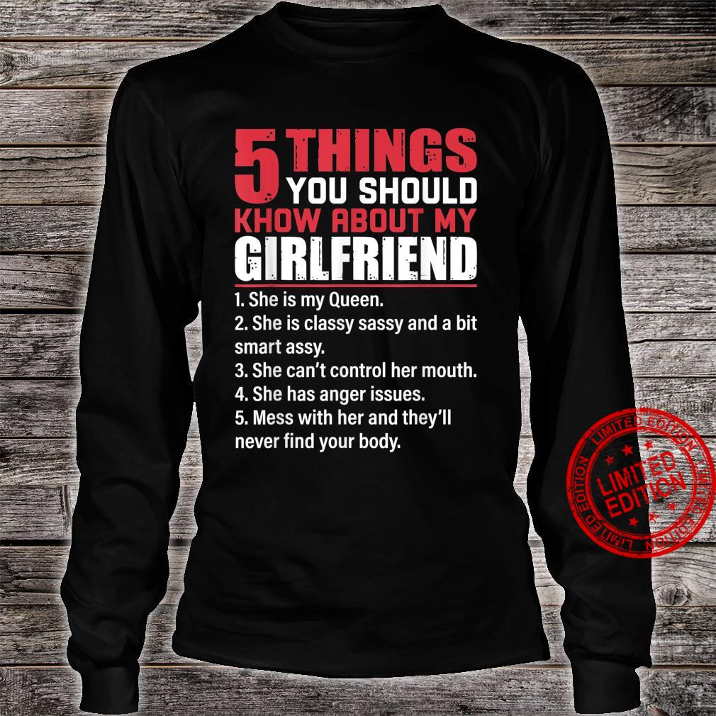5 things you should know about my girlfriend she is my queen Shirt long sleeved