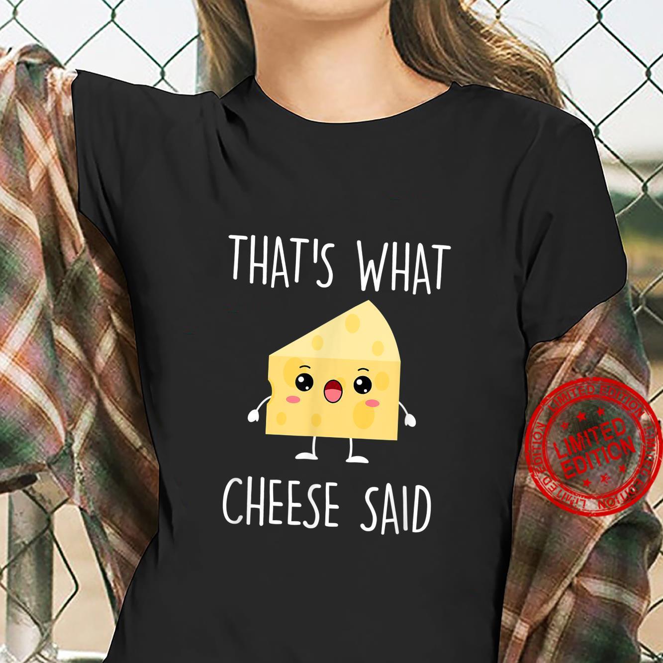 Cheese Pun Shirt, That's What Cheese Said Shirt ladies tee