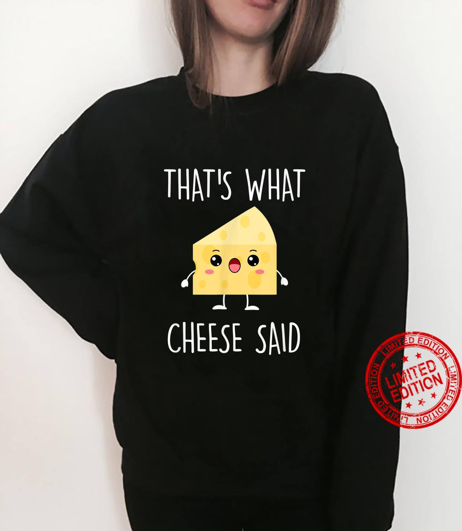 Cheese Pun Shirt, That's What Cheese Said Shirt sweater