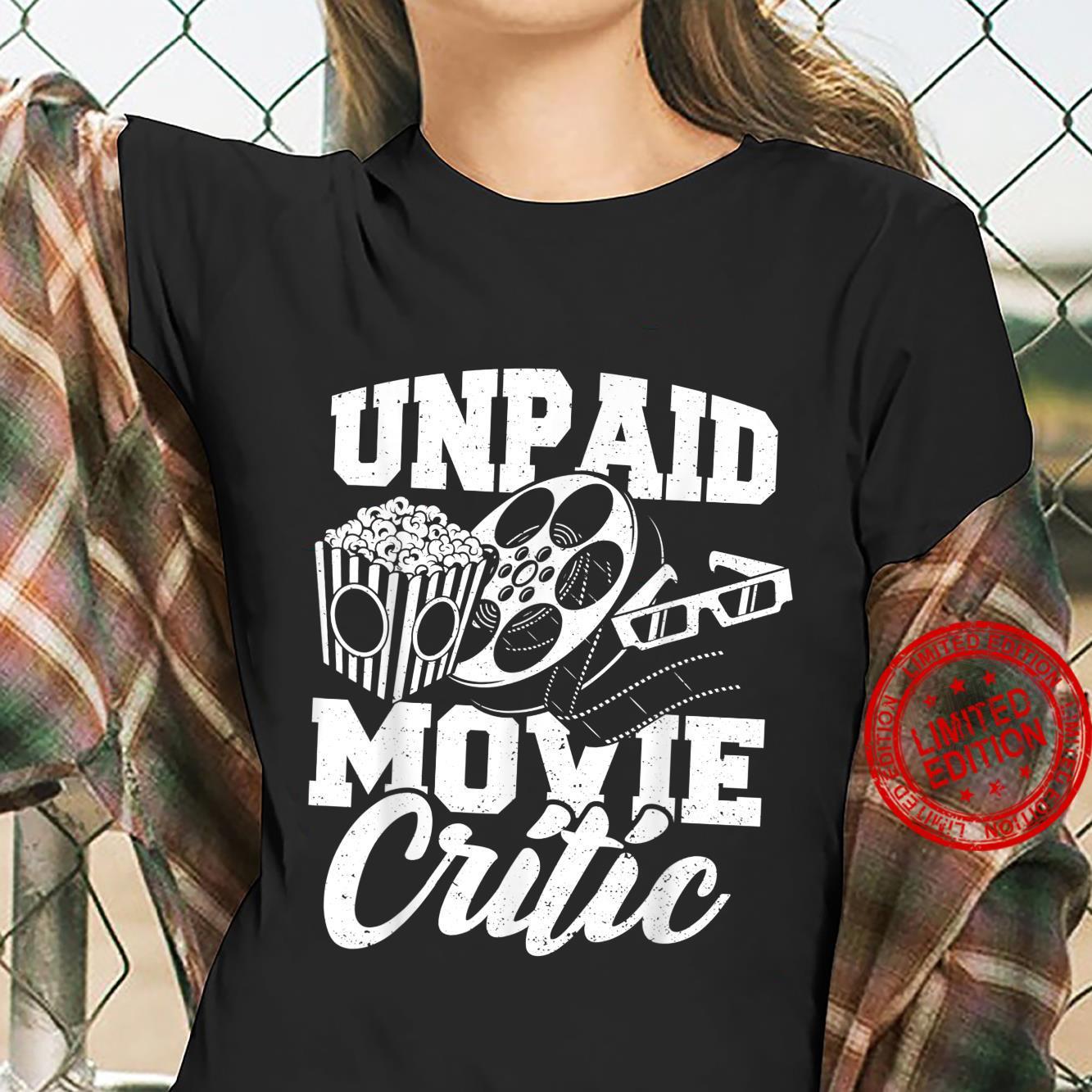 Critic Unpaid Movie Critic Movies Shirt ladies tee