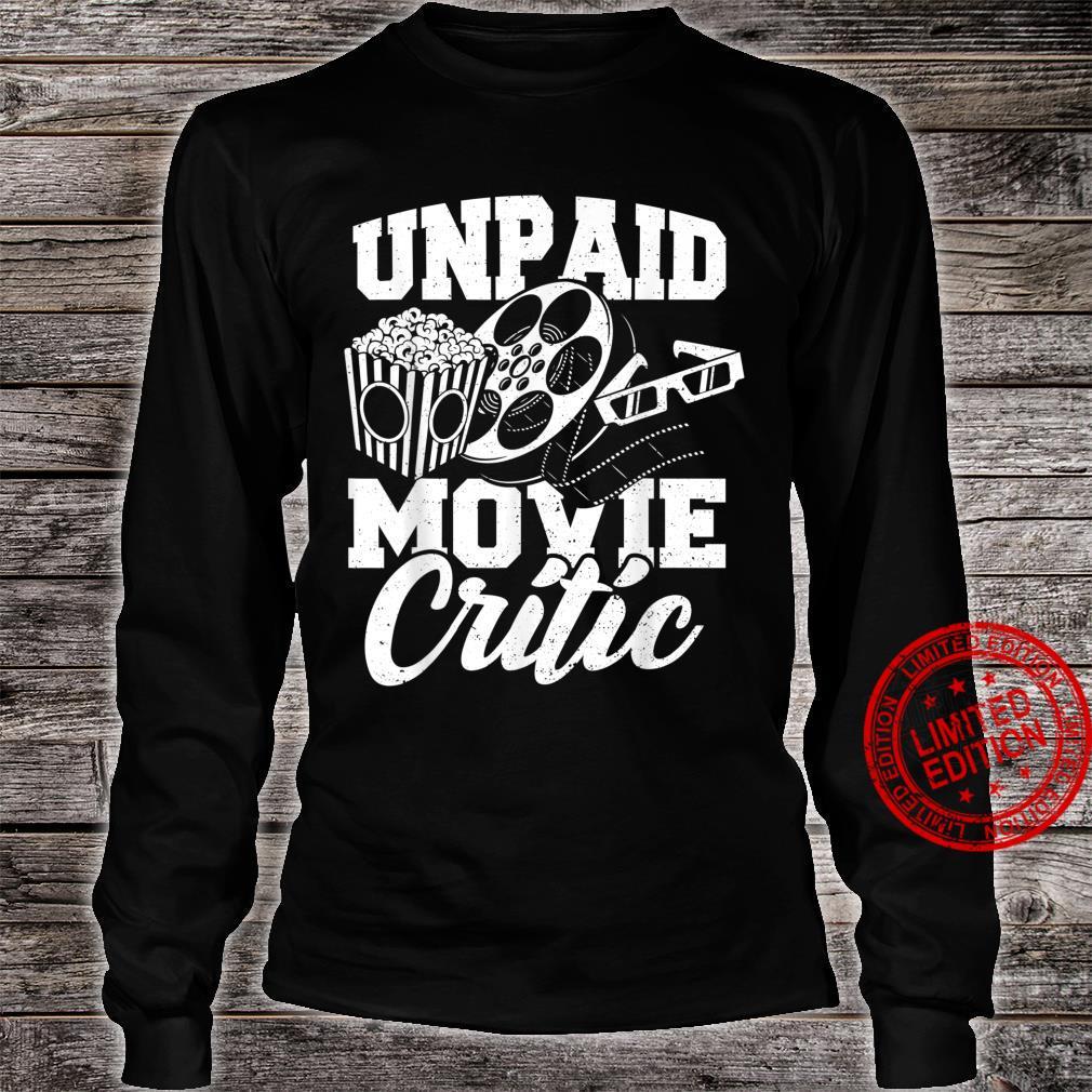 Critic Unpaid Movie Critic Movies Shirt long sleeved