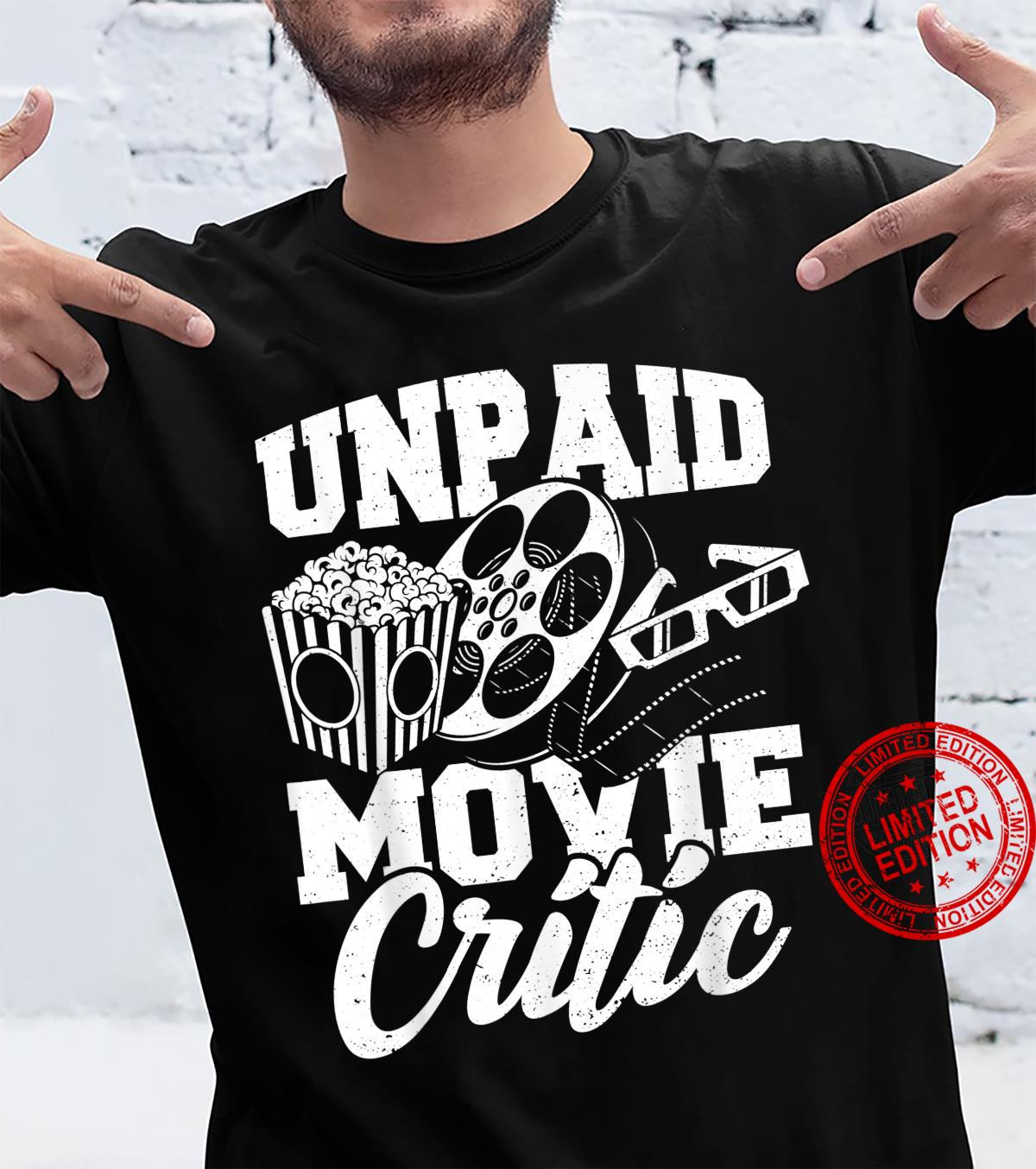Critic Unpaid Movie Critic Movies Shirt