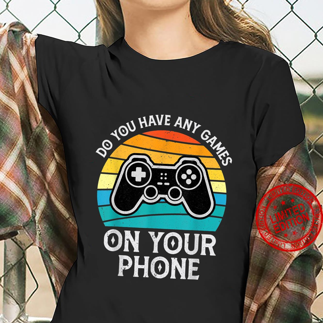 Do You Have Any Games On Your Phone Gaming Shirt ladies tee