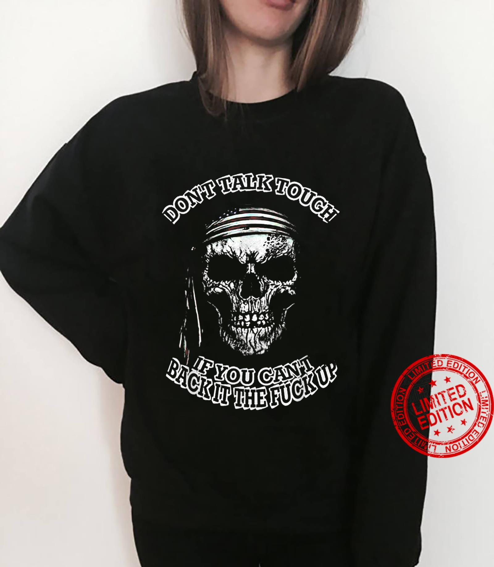 Don't Tall Tough If You Can't Back It The Fuck Up Skull Shirt sweater