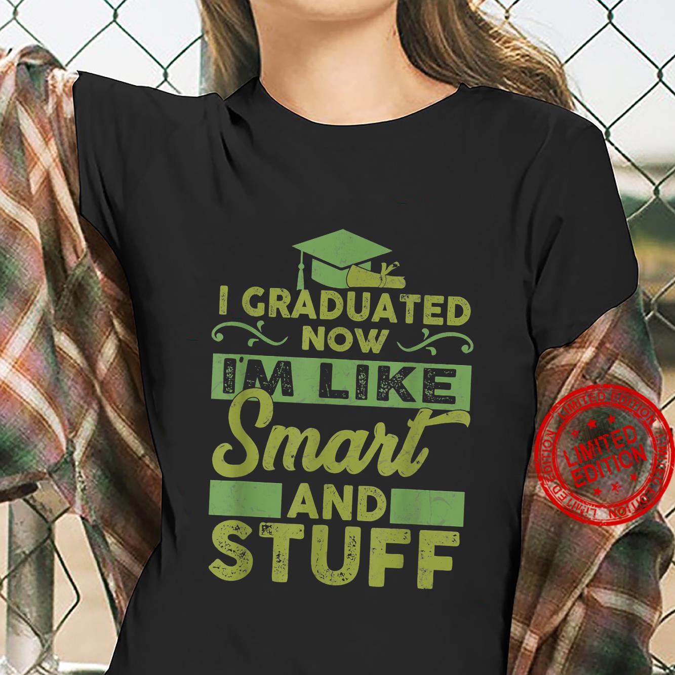 Education 365 I Graduated Now I'm Like Smart And Stuff Shirt ladies tee