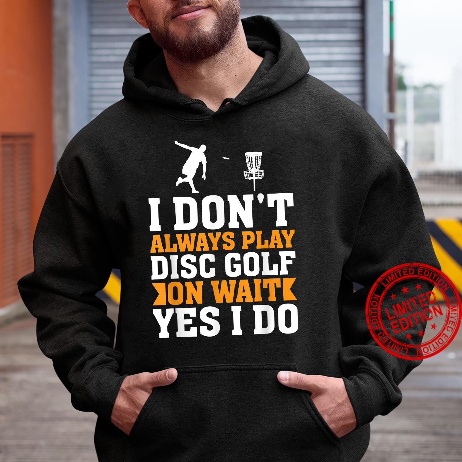 Funny Disc Golf Quote Shirt hoodie