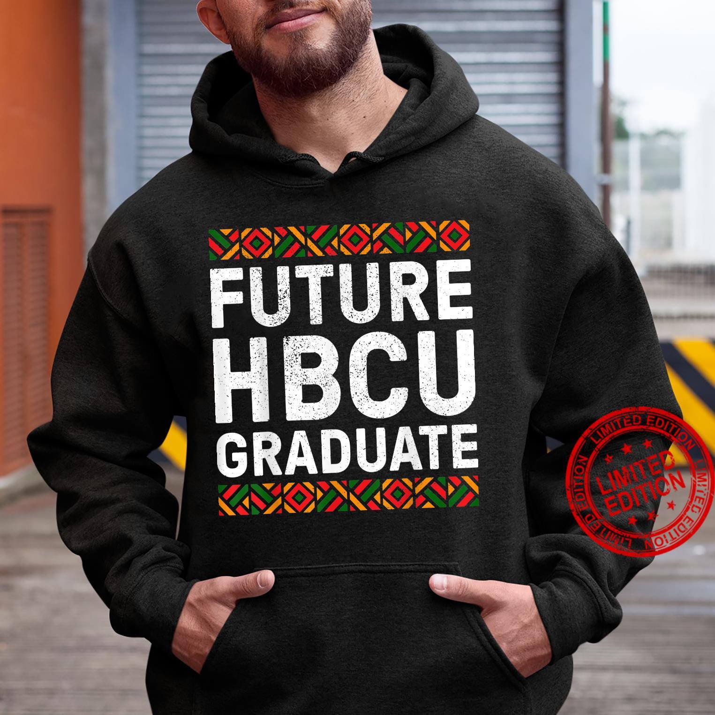 Future HBCU Graduate Shirt Historical Black College Shirt hoodie