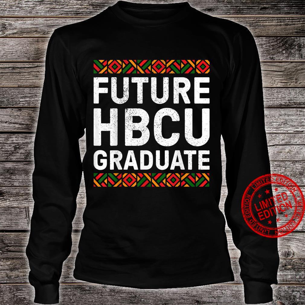 Future HBCU Graduate Shirt Historical Black College Shirt long sleeved