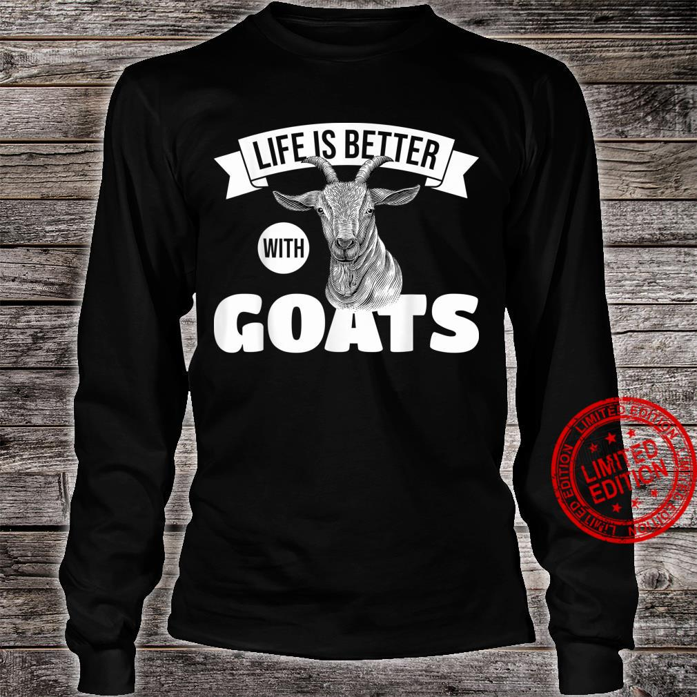 Goats Life Is Better With Goats Goat Farmers Shirt long sleeved