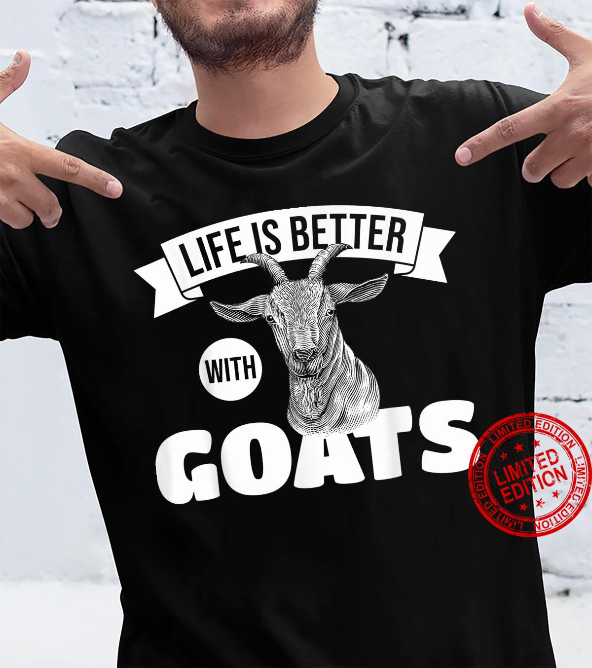 Goats Life Is Better With Goats Goat Farmers Shirt