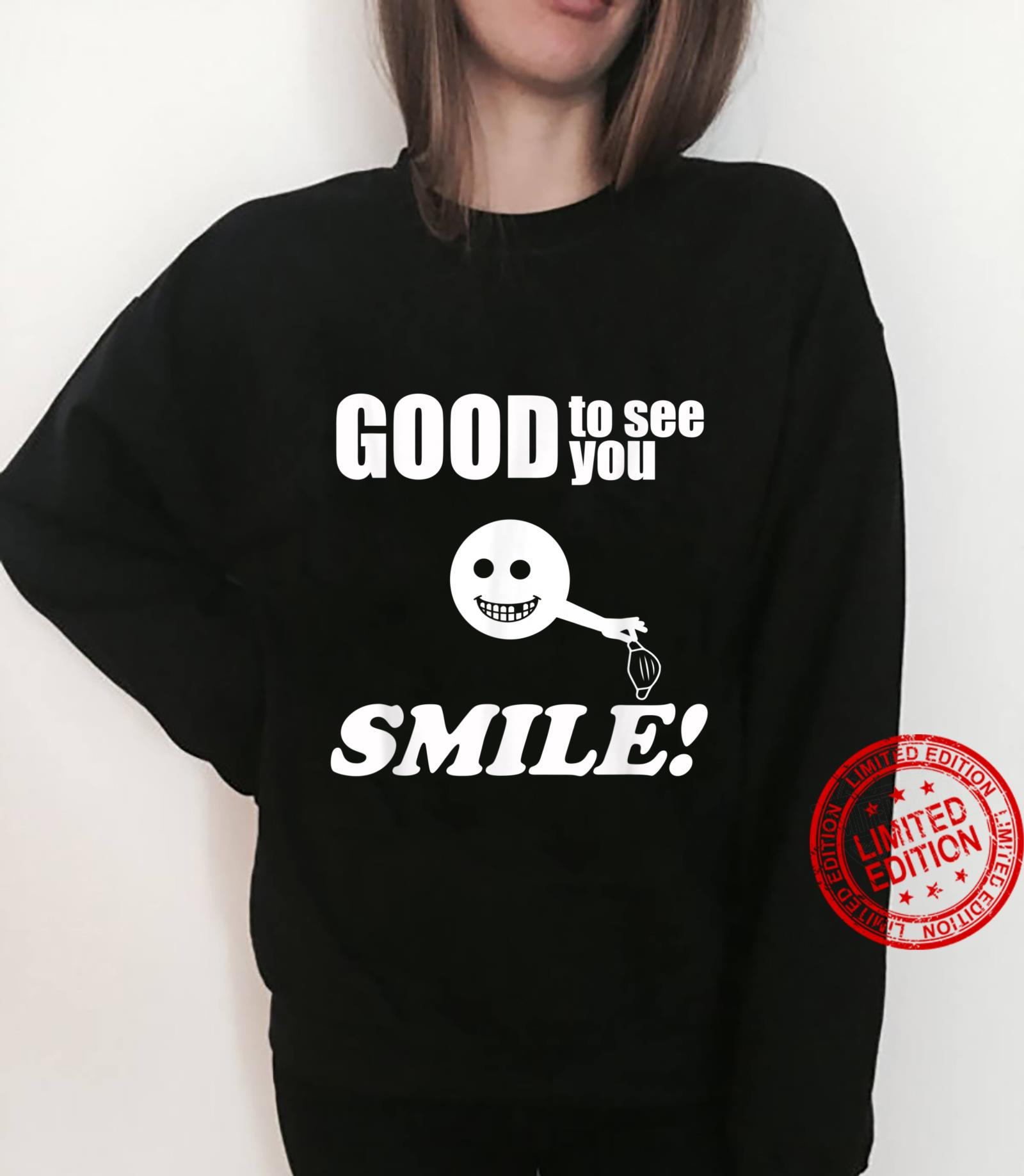 Good to see you smile face lost tooth removed mask Shirt sweater