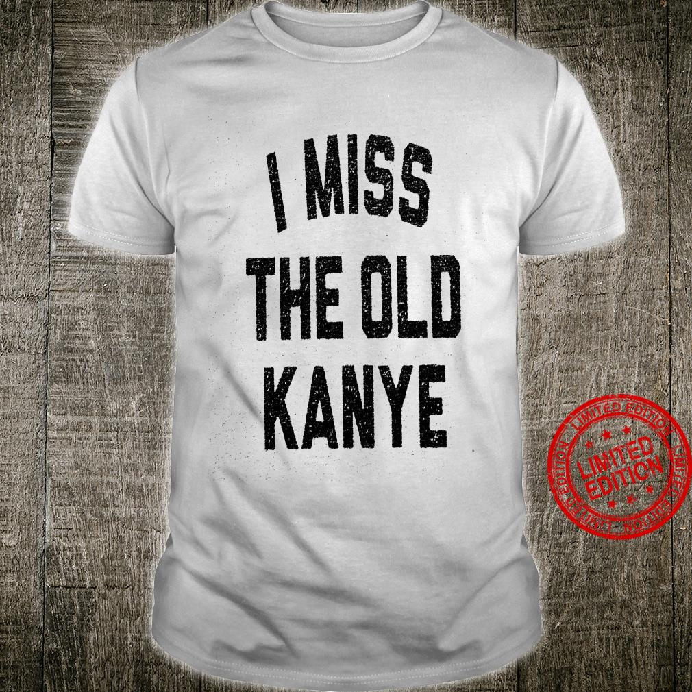 I Miss The Old Kanye Shirt