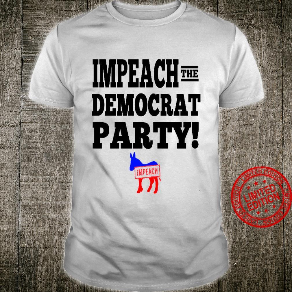Impeach The Democrat Party Shirt