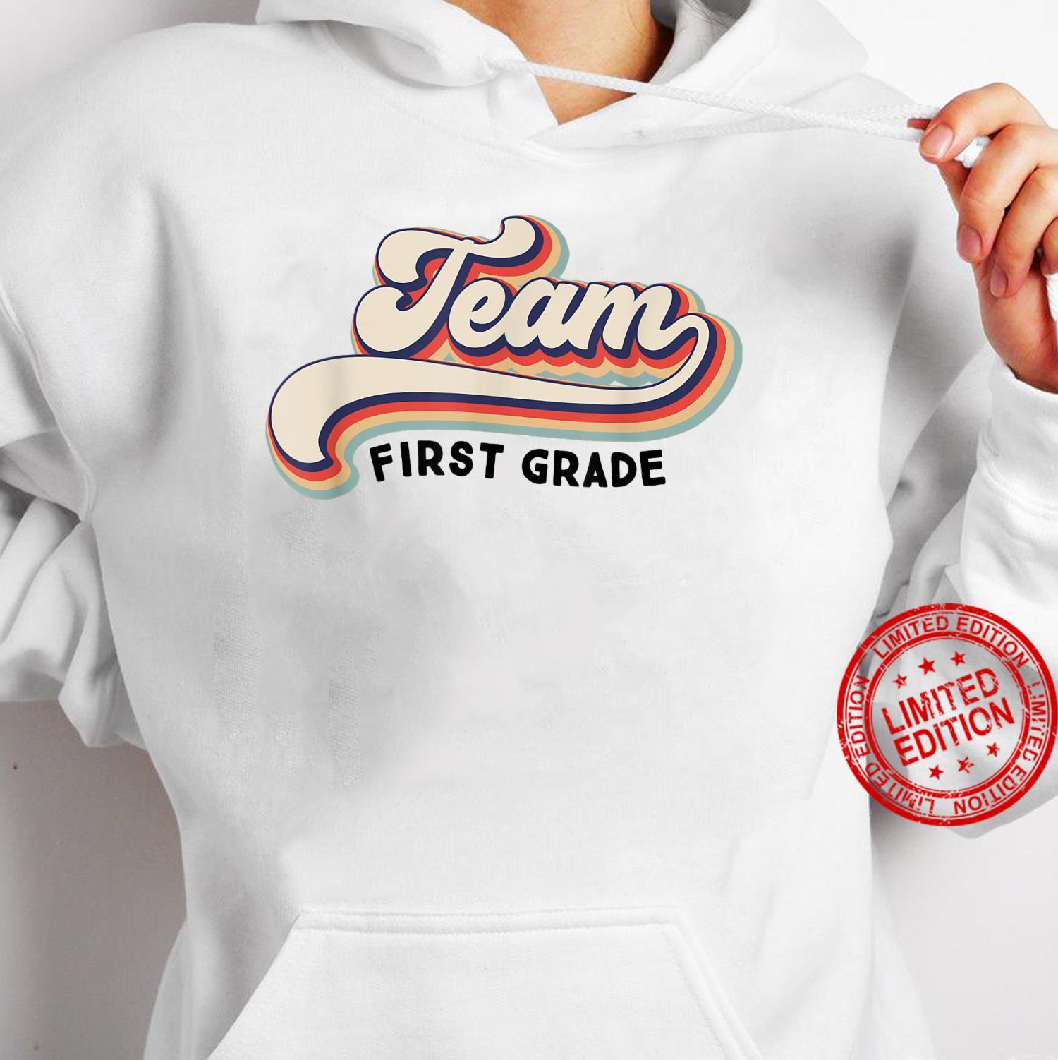 Py7P Vintage Team First Grade Teacher First Day Of School Shirt hoodie