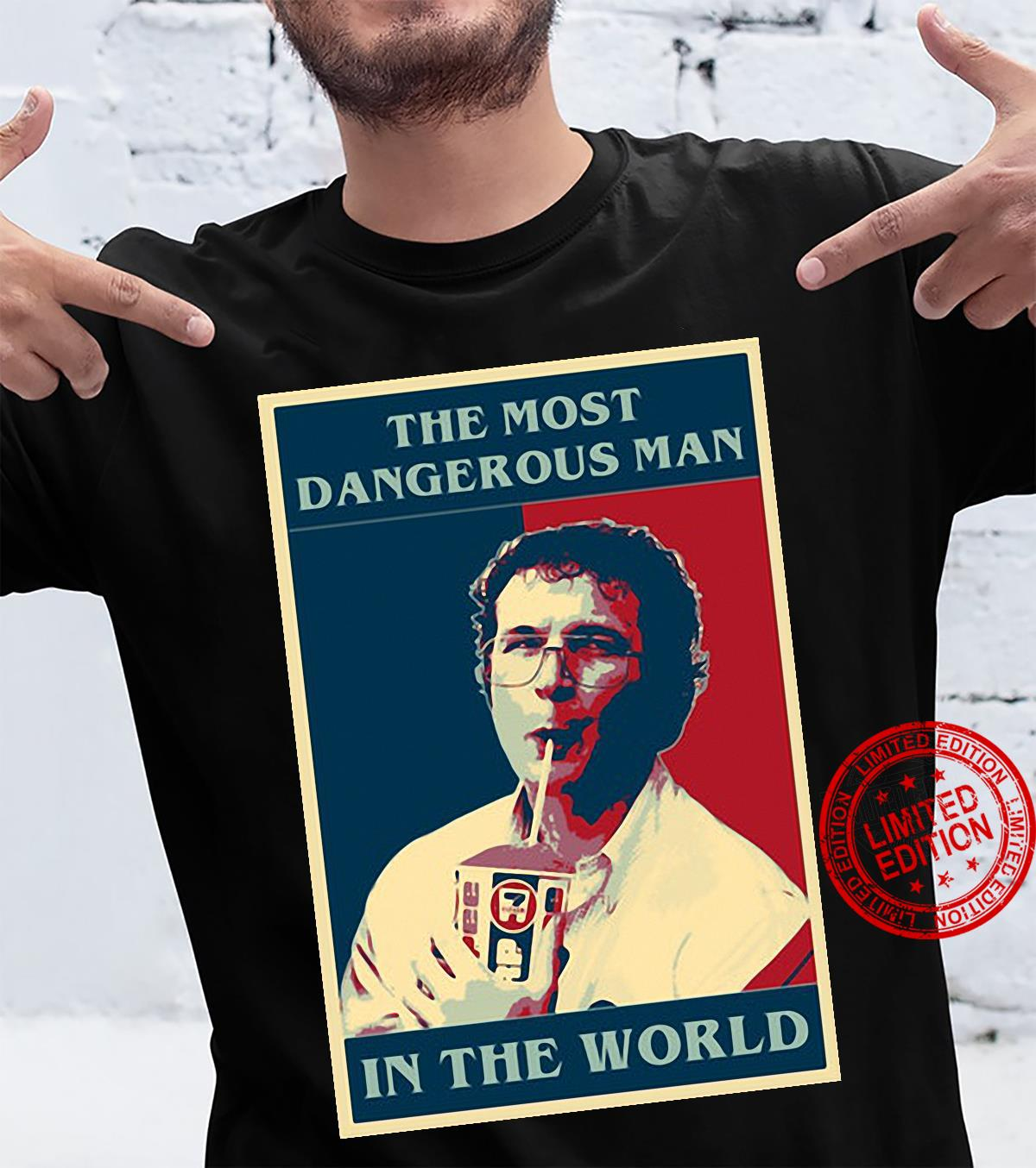 The Most Dangerous Man In The World Shirt