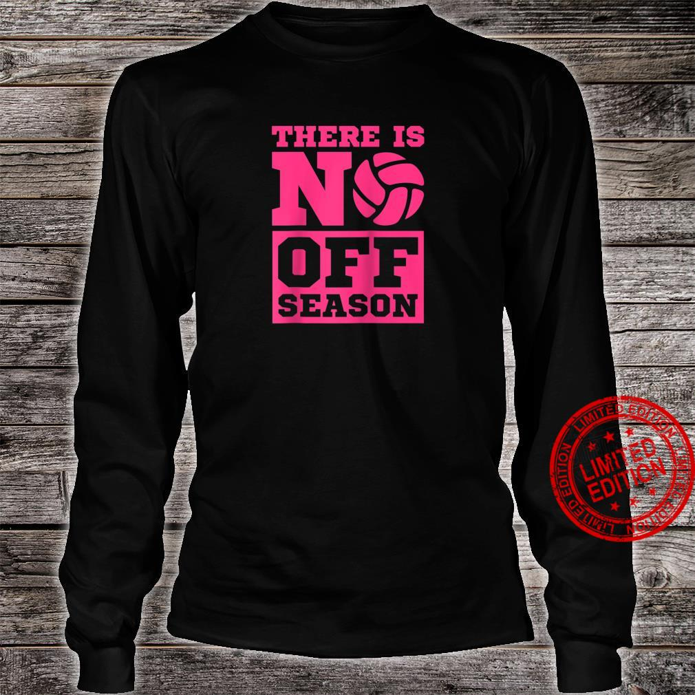 There is No Off Season Volleyball Shirt long sleeved