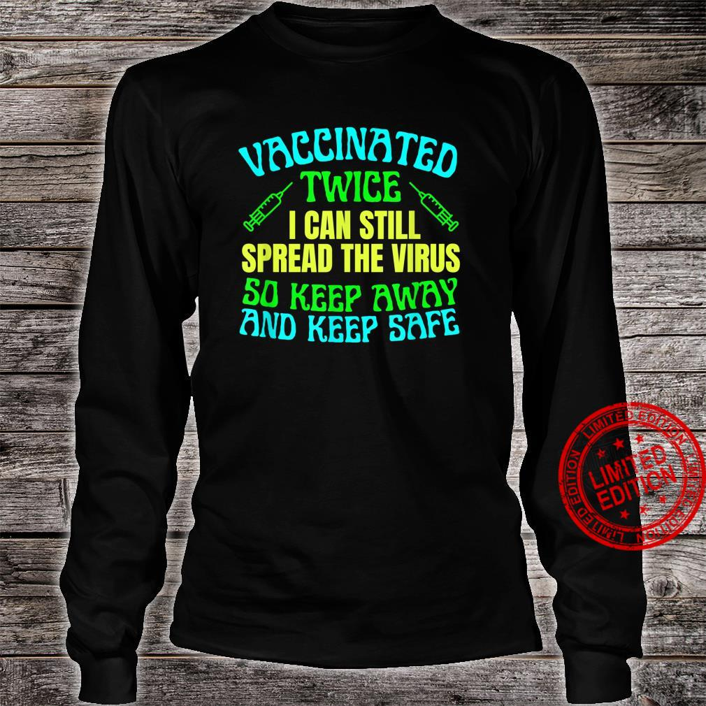 Vaccine educated, fully vaccinated,keep away Shirt long sleeved