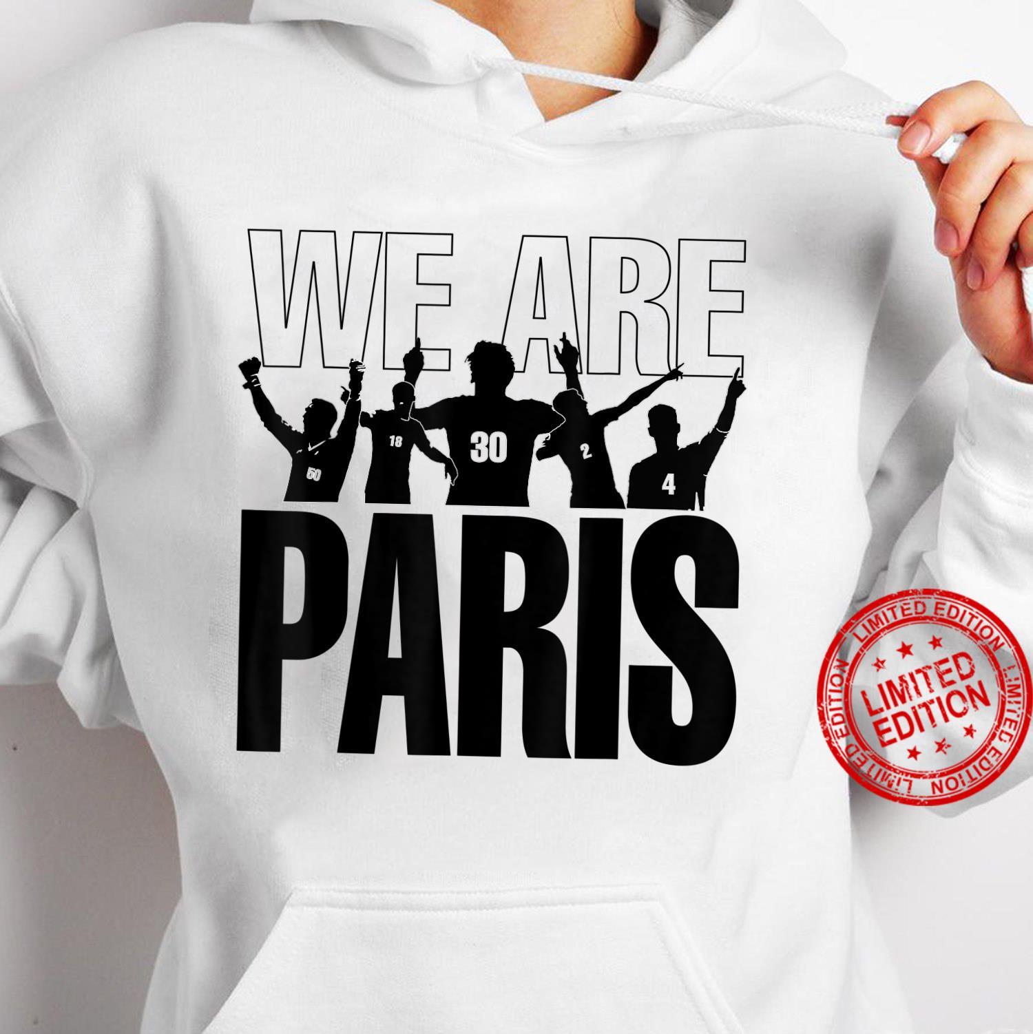 We are Paris Shirt hoodie