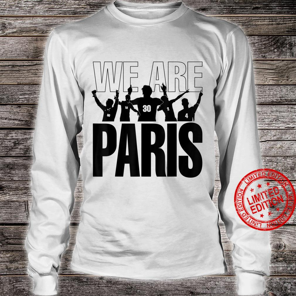 We are Paris Shirt long sleeved