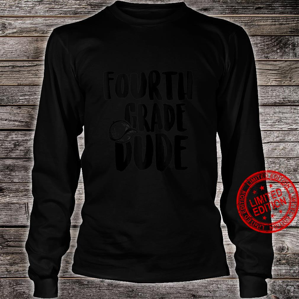 Welcome Back To School Dude 4th Grade Shirt long sleeved