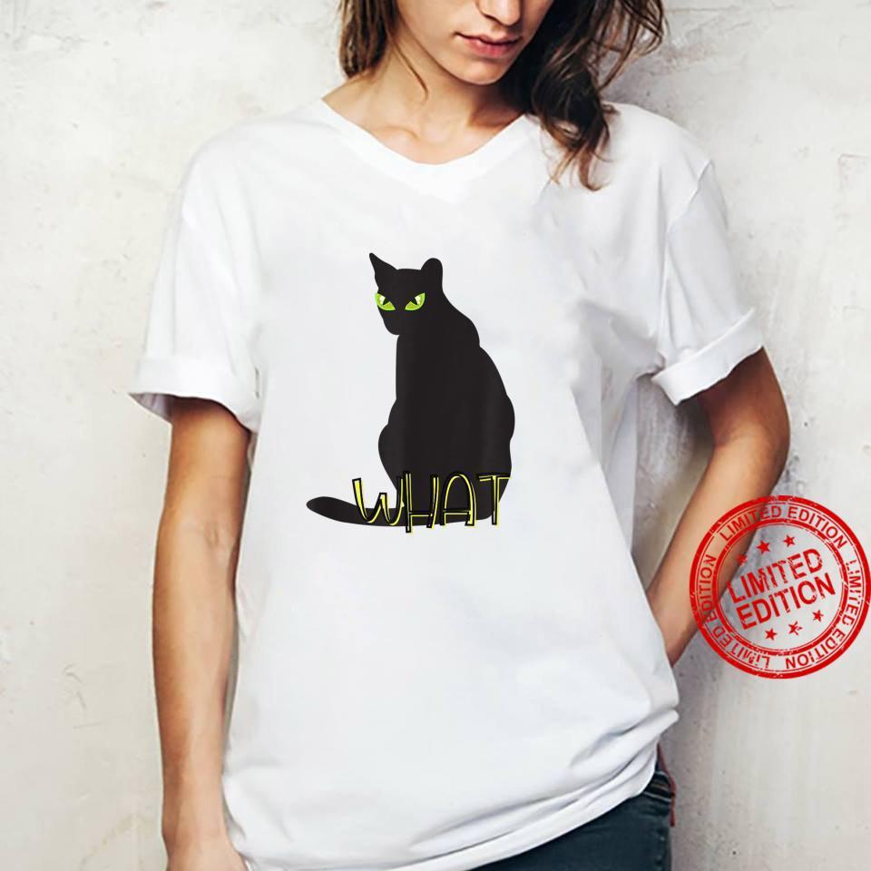 What Cat Shirt ladies tee
