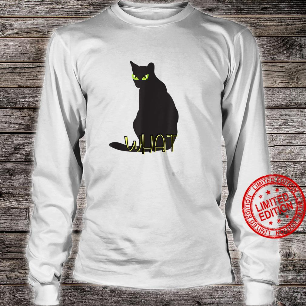 What Cat Shirt long sleeved