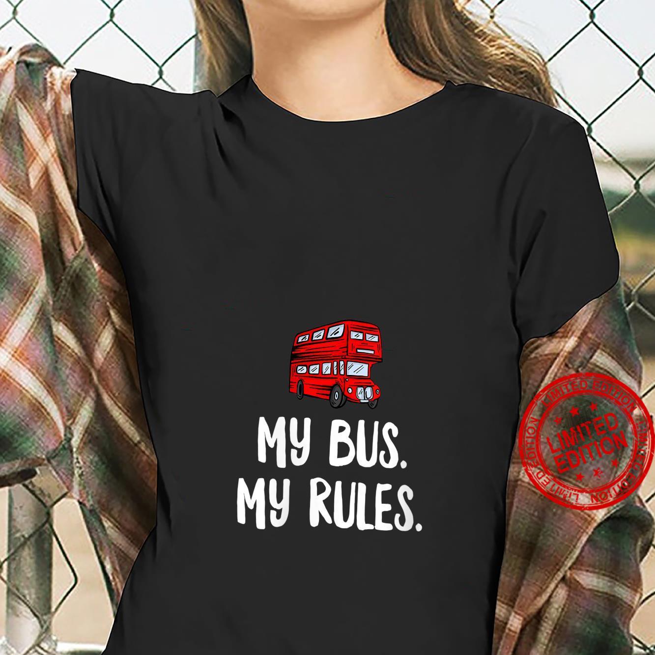 Womens My Bus My Rules London Bus Driver Shirt ladies tee