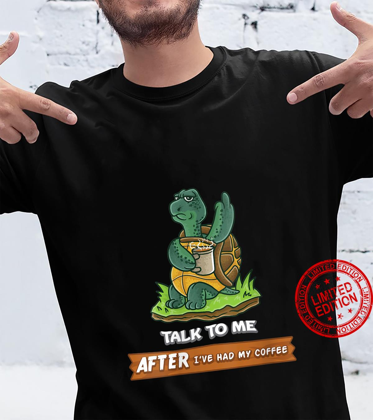 Womens Talk To Me After I've Had My Coffee Or Don't Turtle Shirt