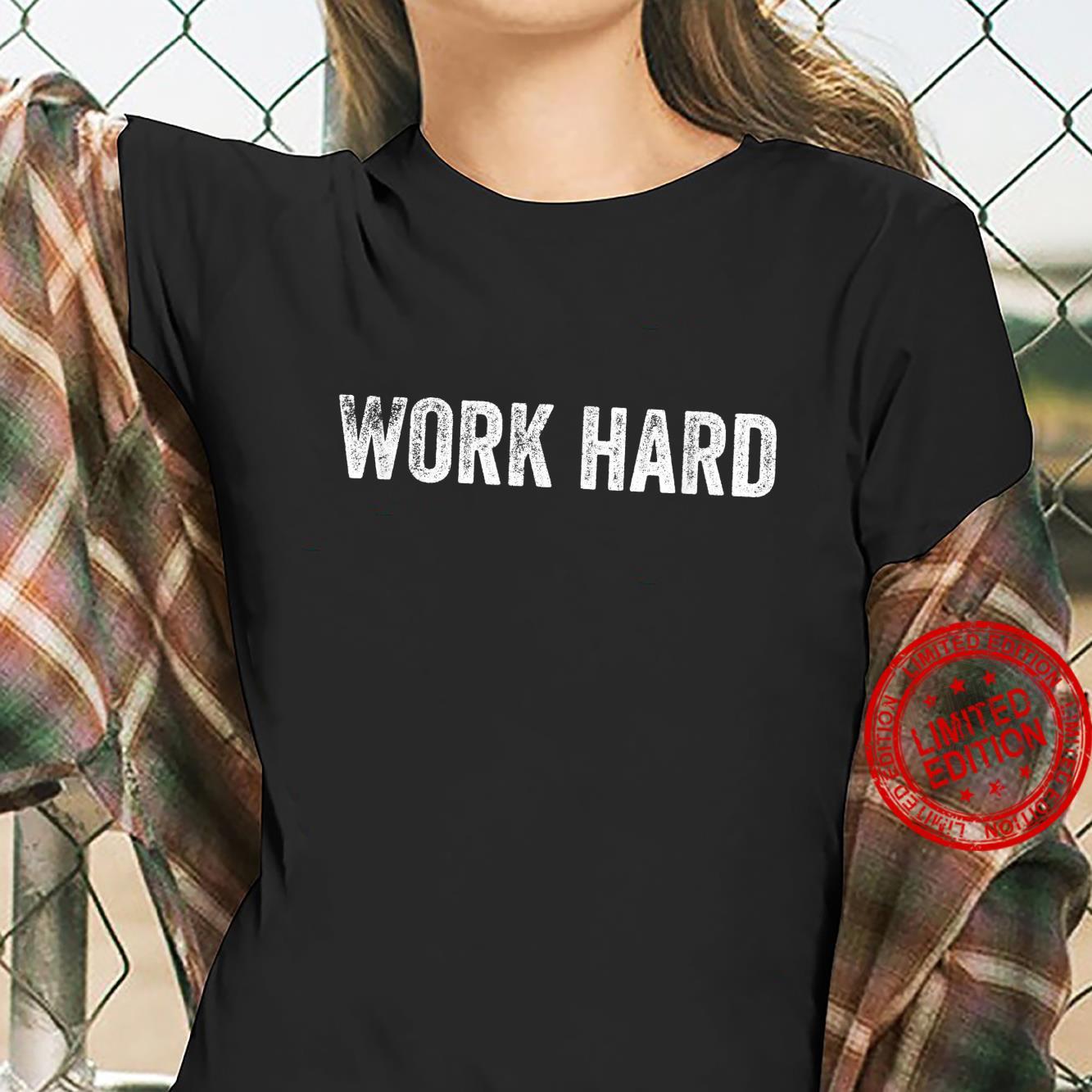 Work Hard Shirt ladies tee