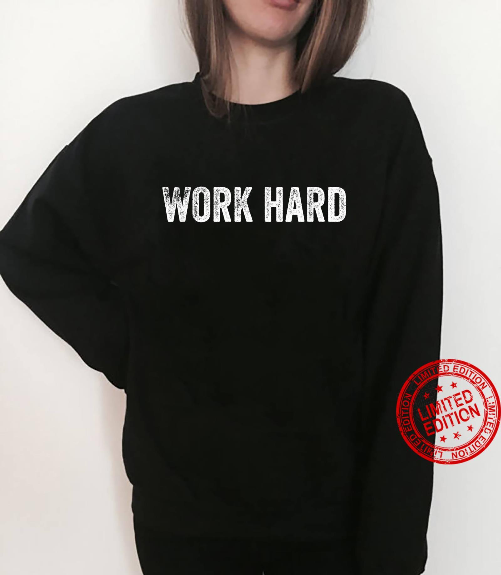 Work Hard Shirt sweater