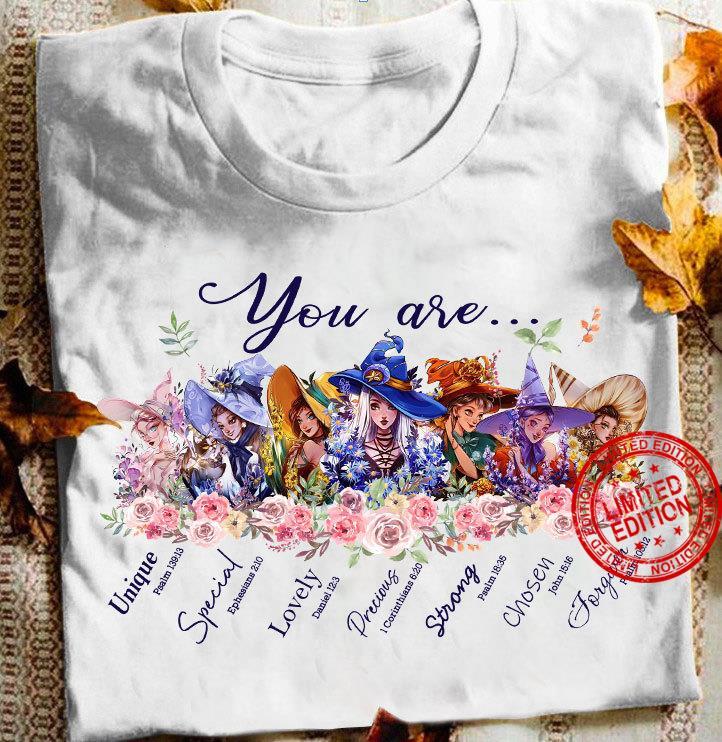 You Are Unique Special Lovely Precious Strong Chosen Shirt