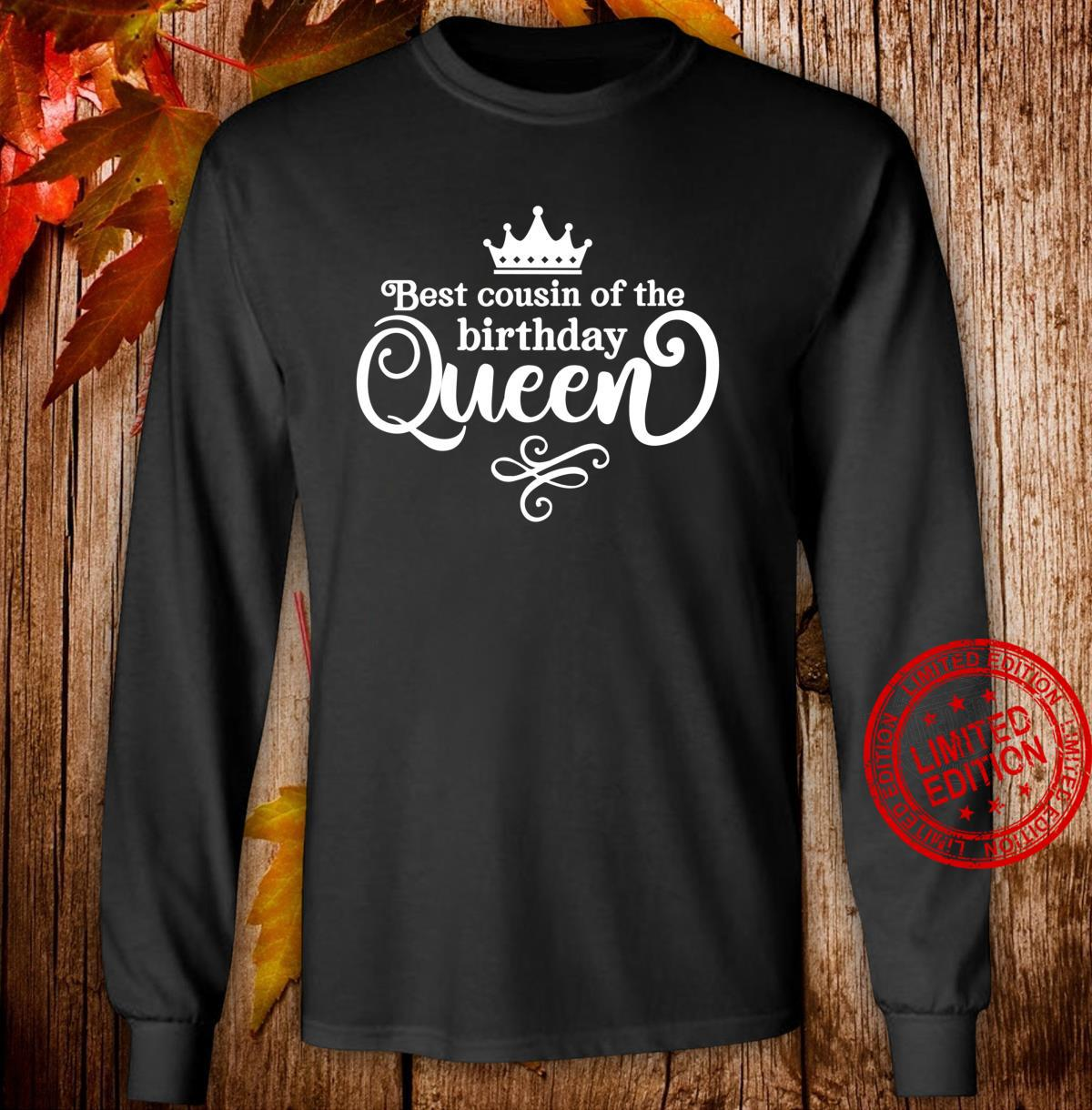 Cousin Birthday Queen Party Ideas Birthday Girl Shirt long sleeved