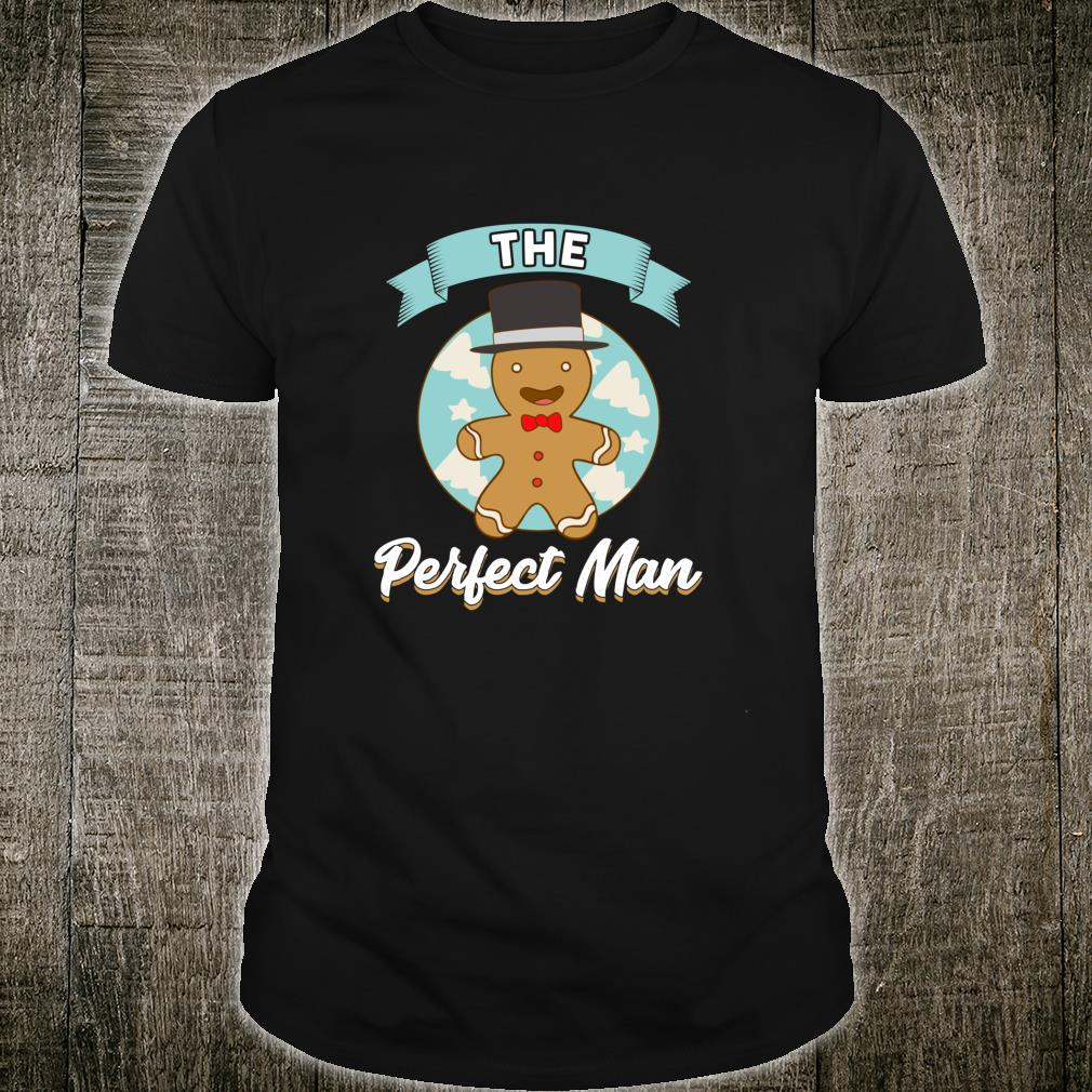 Funny Gingerbread Cookie The Perfect Man Single Christmas Shirt