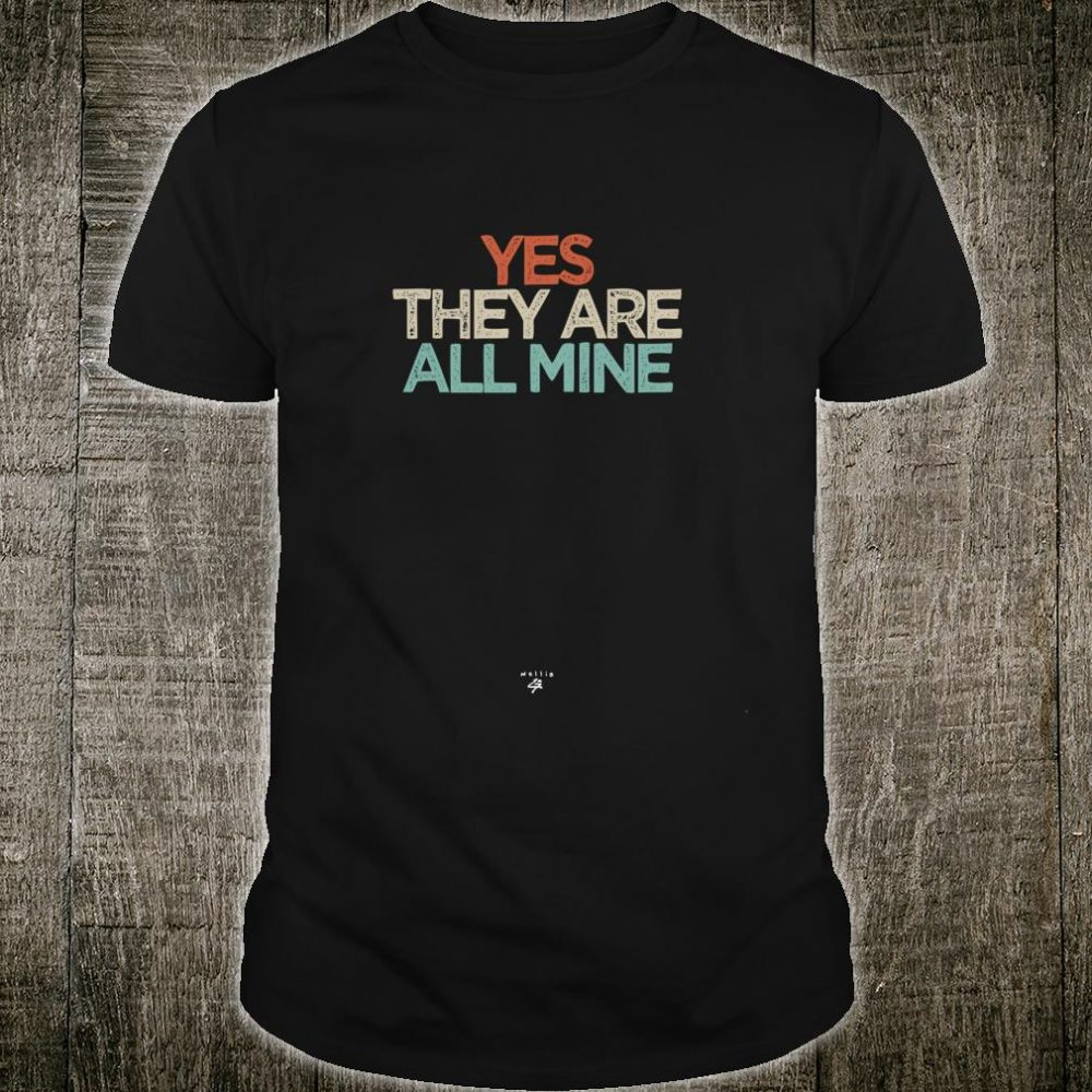 Funny Yes they are all mine Saying Novelty Twin Mom Shirt