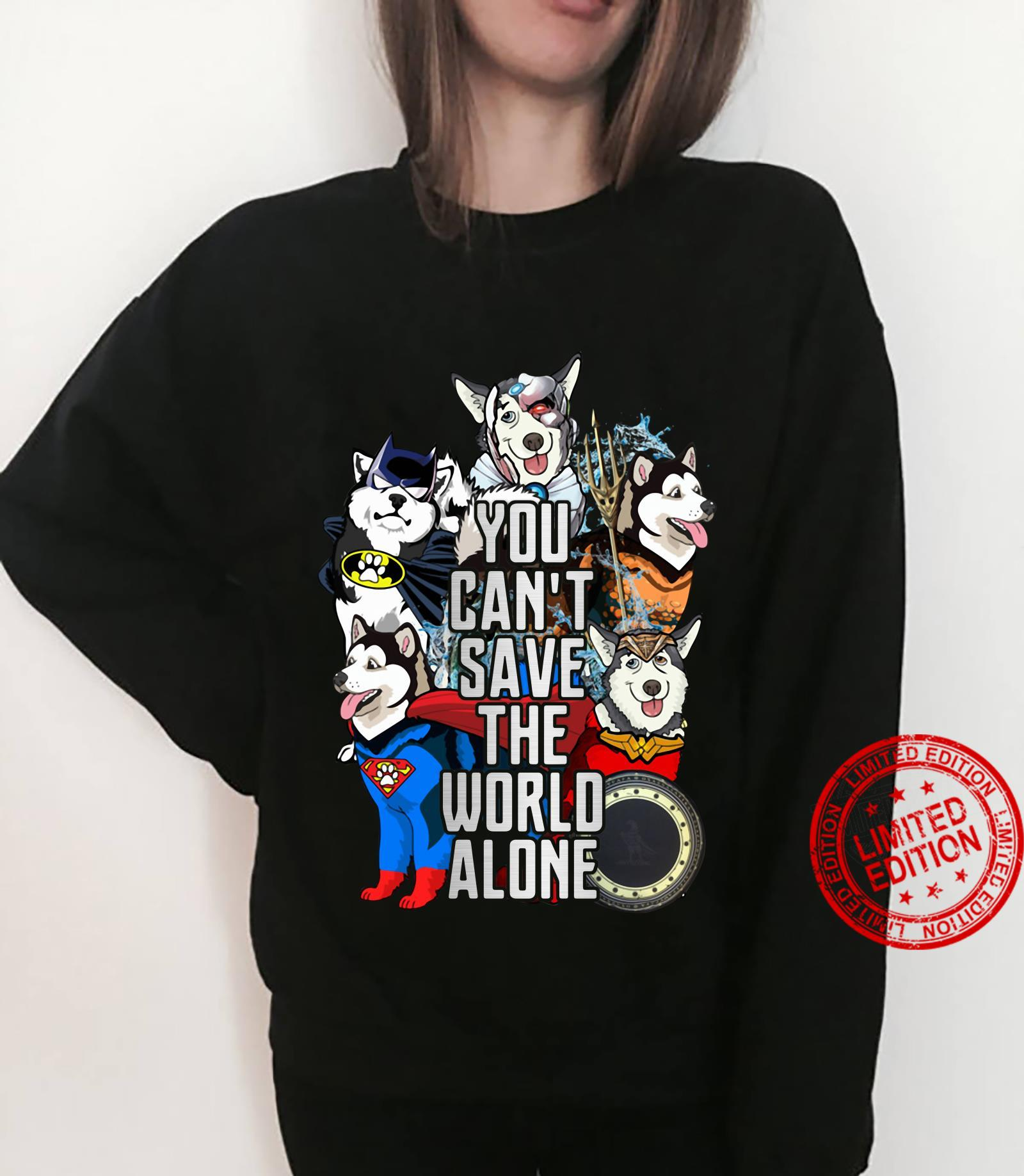Justice League Alaskan Malamute you can't save the world alone shirt sweater