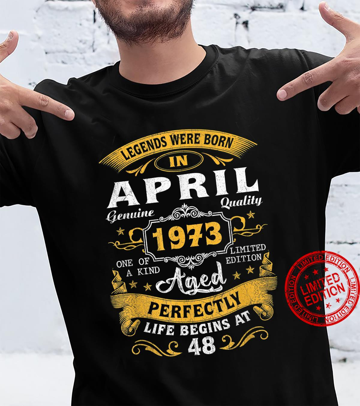 Legends Born In April 1973 48th Birthday 48 Years Old Shirt