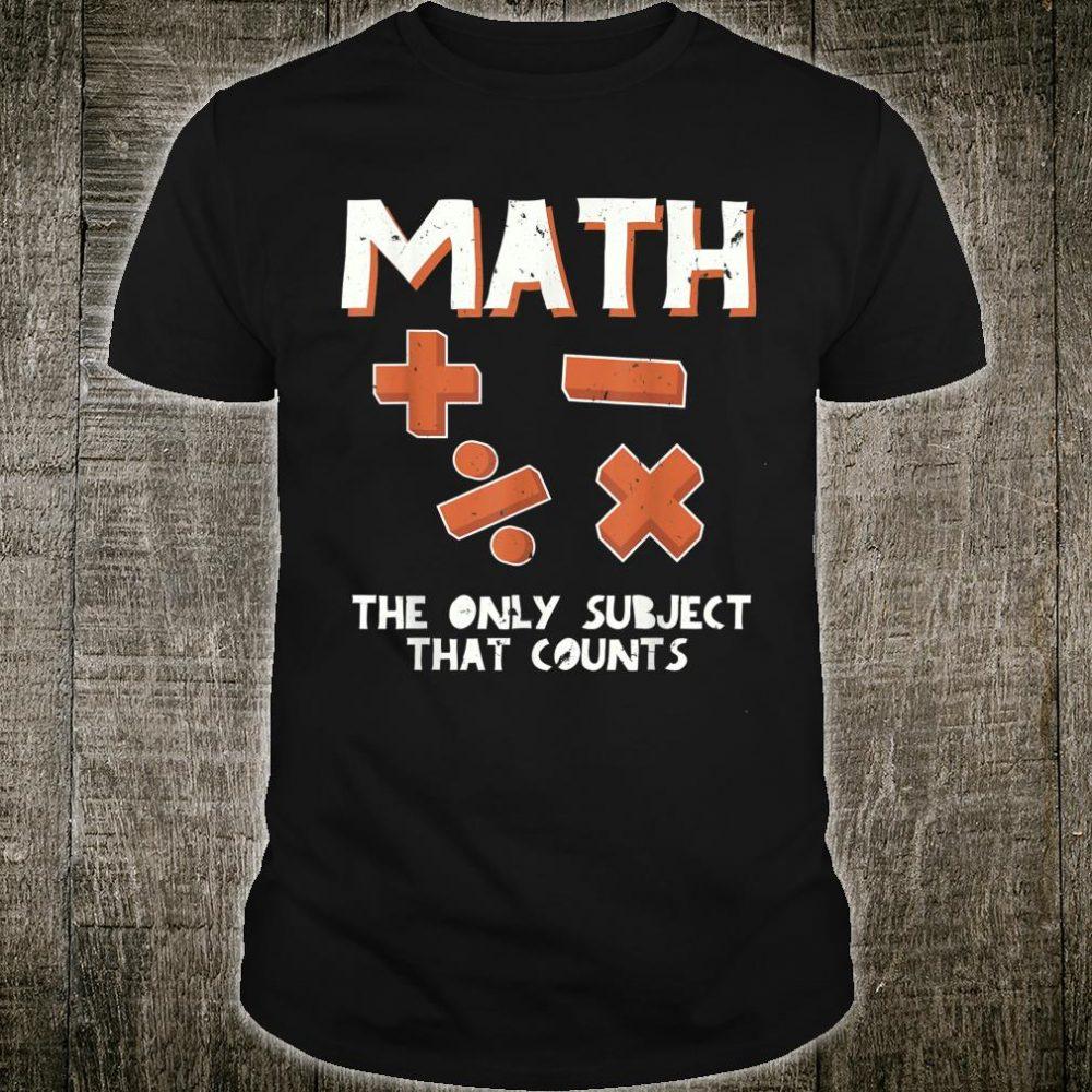 Math The Only Subject That Counts Math Teacher Shirt