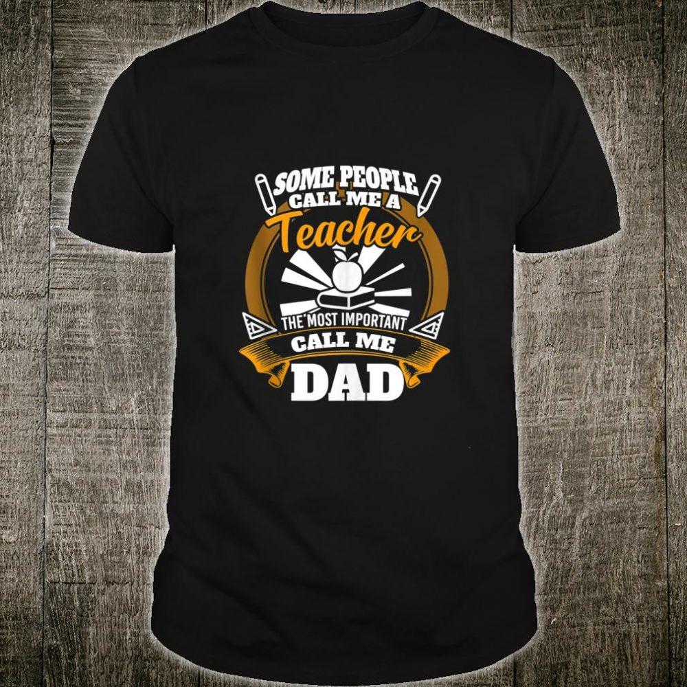 Mens Teacher Shirt for dad who loves teaching as a Shirt