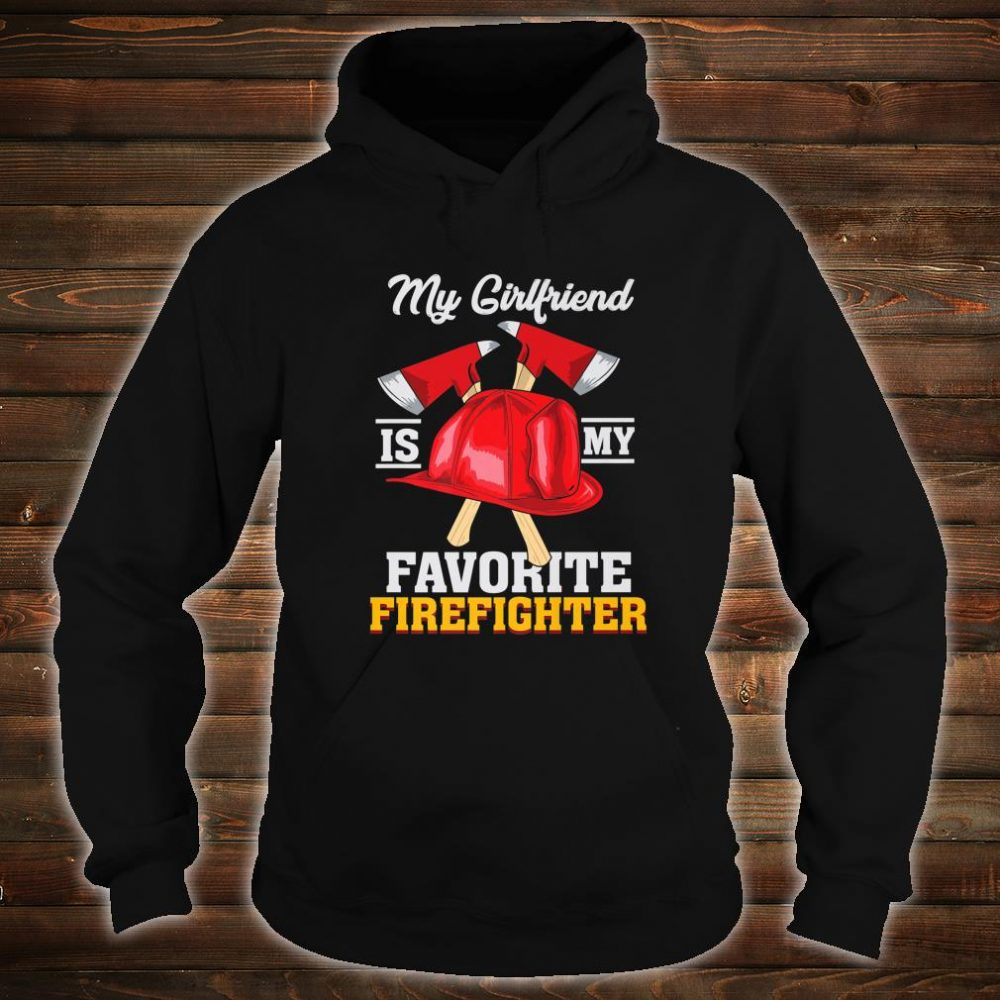 My Girlfriend Is My Favorite Firefighter Shirt hoodie