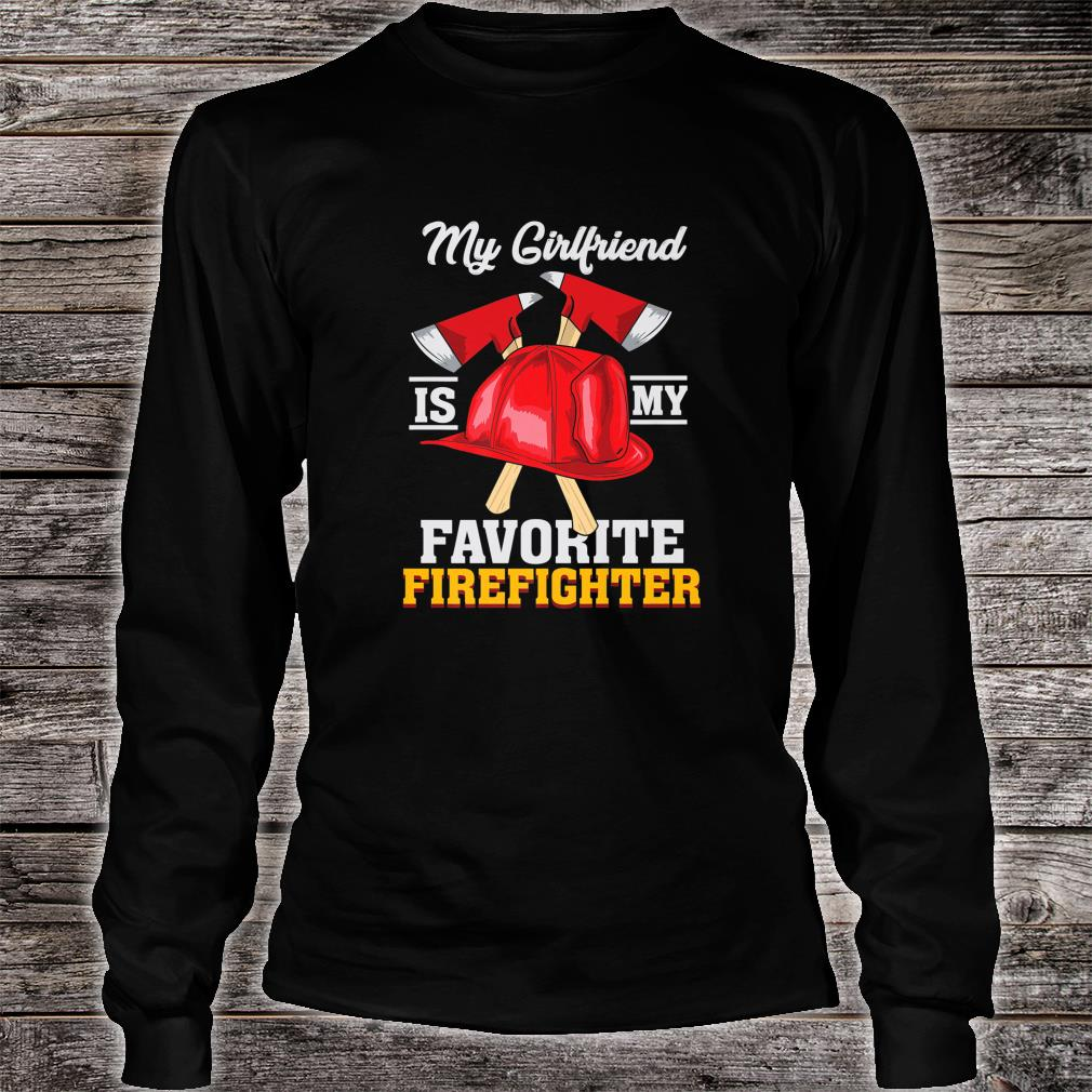 My Girlfriend Is My Favorite Firefighter Shirt long sleeved