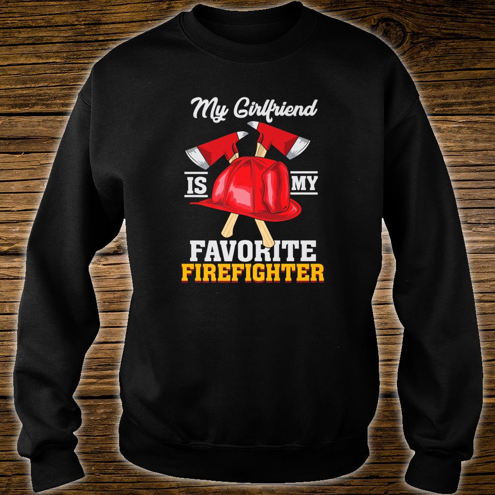 My Girlfriend Is My Favorite Firefighter Shirt sweater