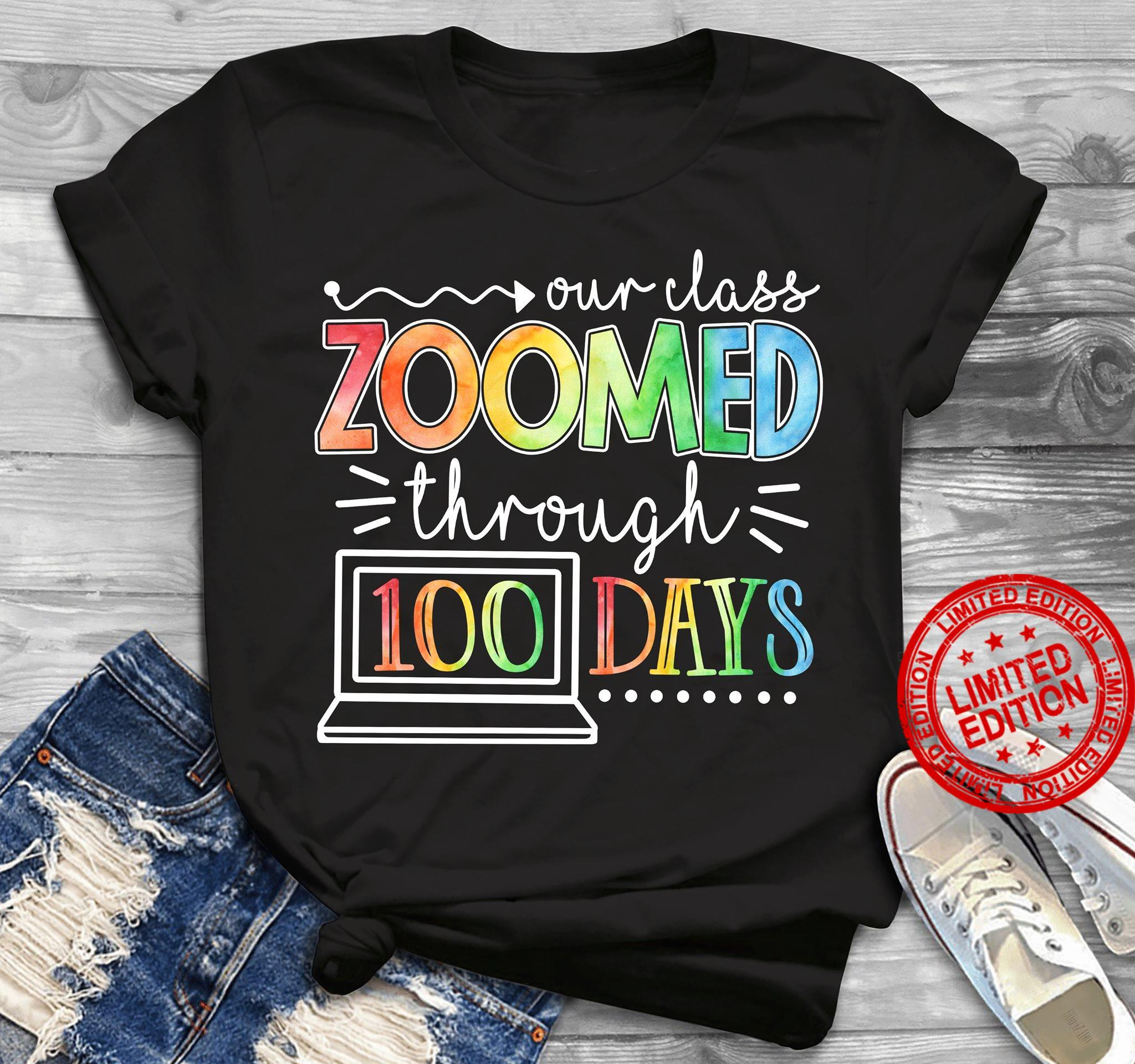 Our Class Zoomed Through 100 Days Shirt