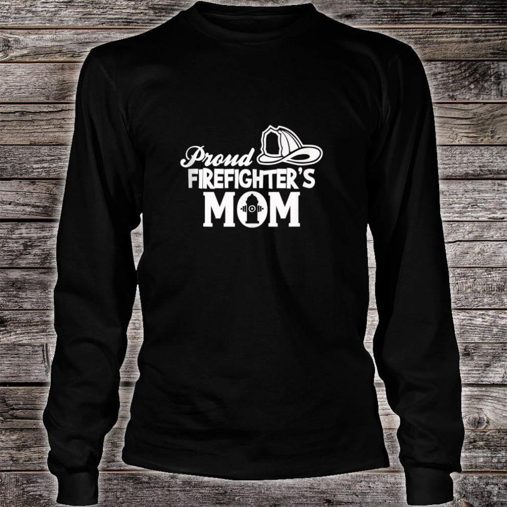 Proud Firefighter's Mom Mother Of Firefighter Shirt long sleeved