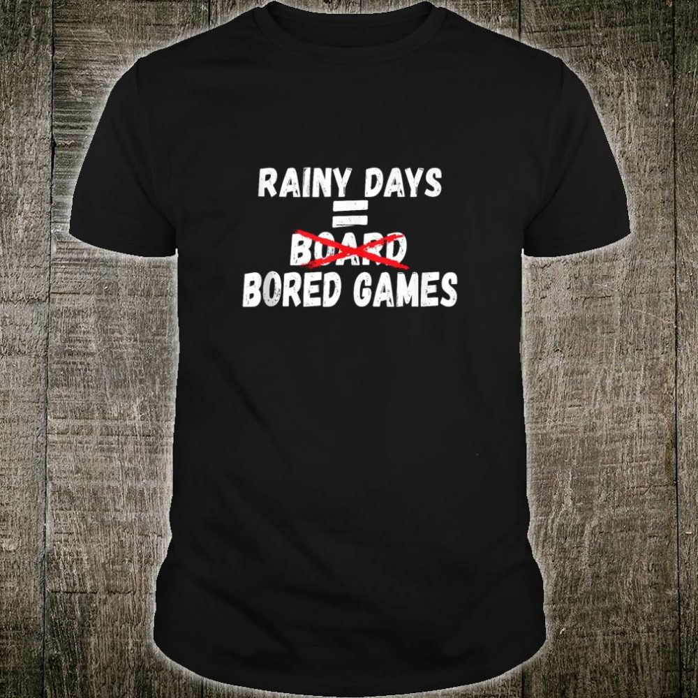 Rainy Days Board Games Player Shirt