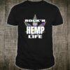 Rock'n the Hemp Life Shirt
