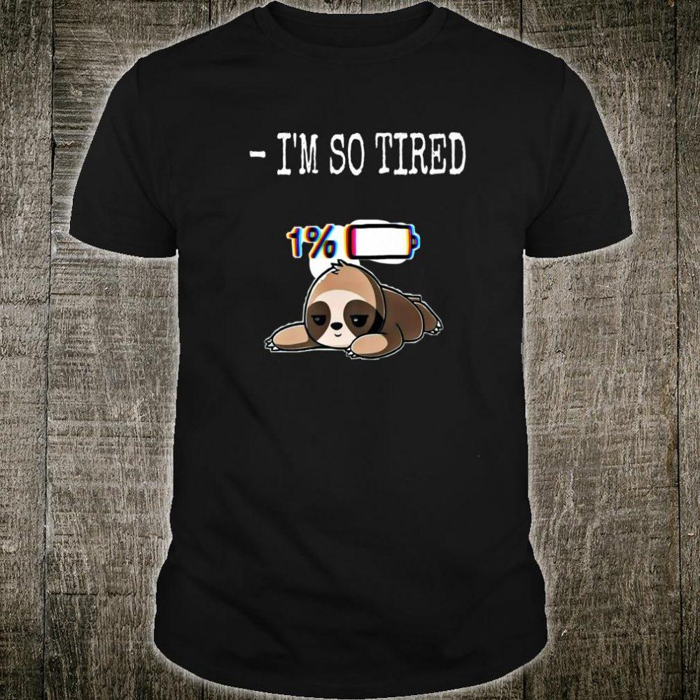 SLOTH TIRED Shirt