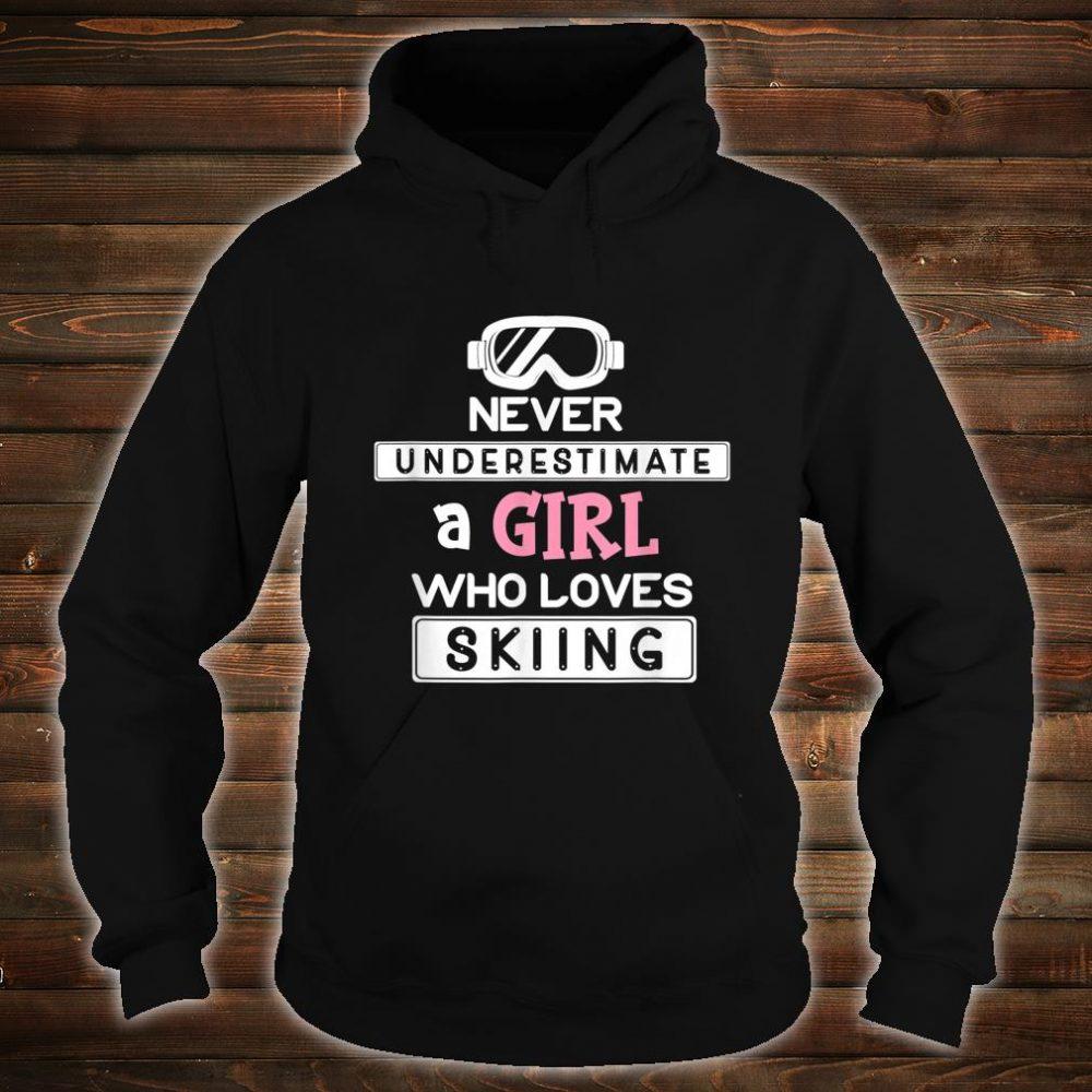 Skiing Girl Never Underestimate A Ski Girl Shirt hoodie