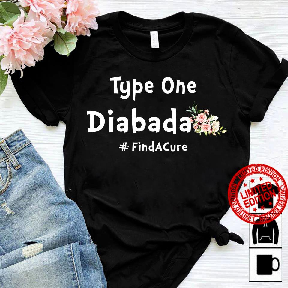 Type One Diabada Find A Cure Shirt
