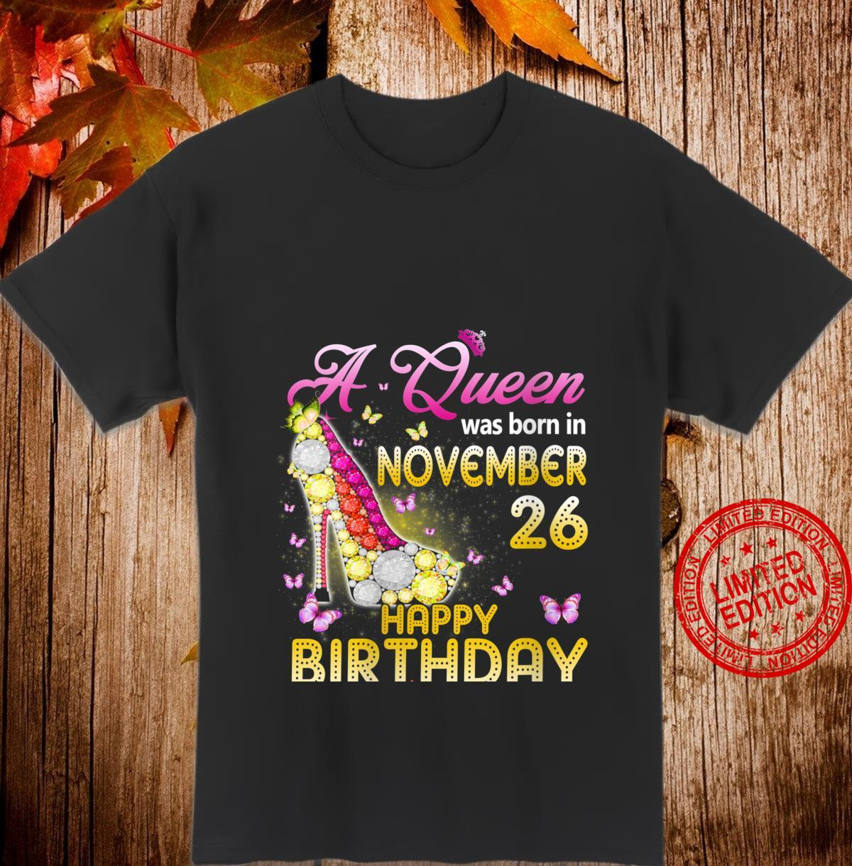 Womens A Queen Was Born In November 26th Happy Birthday To Me 26 Shirt