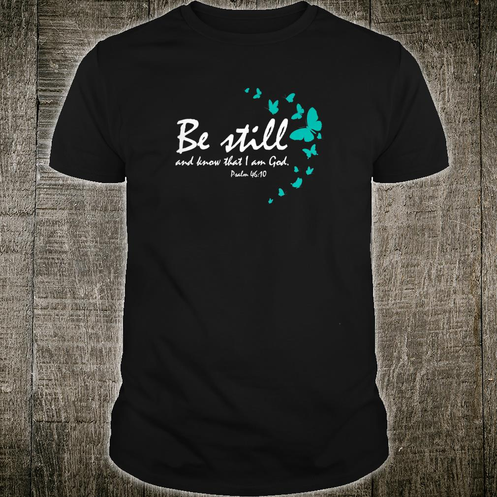 Womens Be Still And Know Psalm 4610 Christian Her Wife Shirt